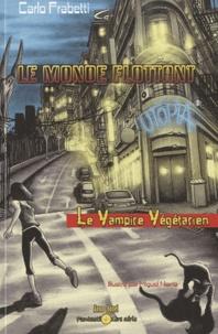 Carlo Frabetti - Le monde flottant  : Le vampire végétarien.