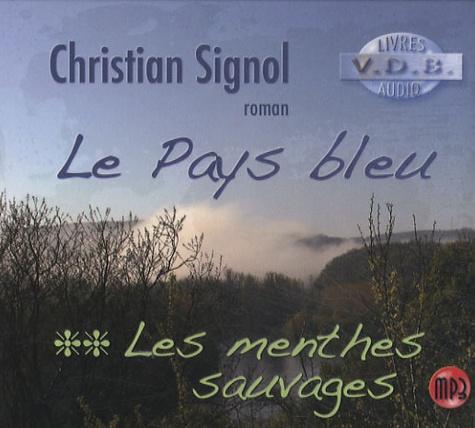 Christian Signol - Le Pays bleu Tome 2 : Les menthes sauvages. 1 CD audio MP3