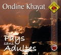 Ondine Khayat - Le pays sans adultes. 1 CD audio MP3