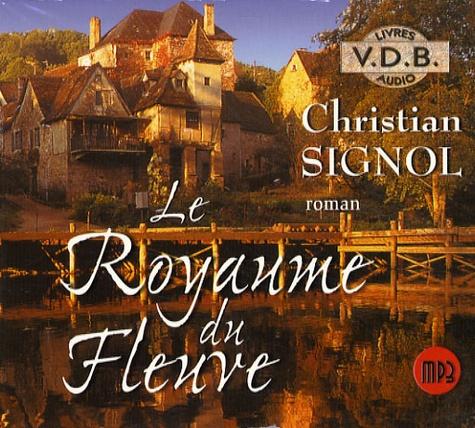 Christian Signol - Le Royaume du Fleuve. 1 CD audio MP3