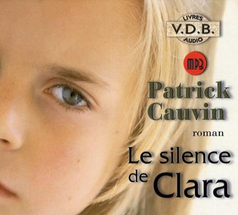 Patrick Cauvin - Le silence de Clara. 1 CD audio MP3