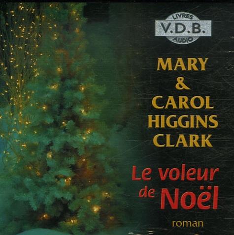 Carol Higgins Clark et Mary Higgins Clark - Le voleur de Noël. 4 CD audio