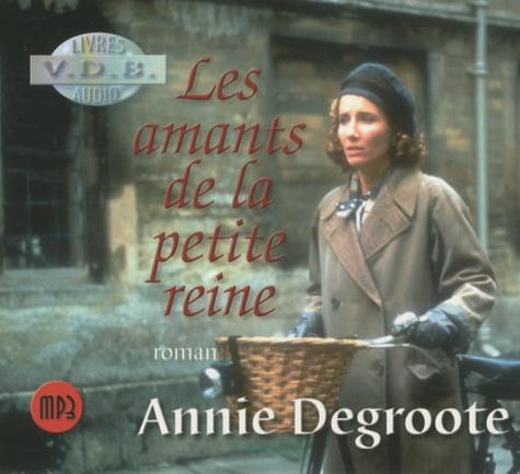 Annie Degroote - Les amants de la petite reine. 1 CD audio MP3