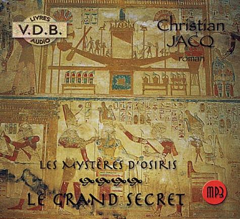 Christian Jacq et Gilbert Dombrowsky - Les Mystères d'Osiris Tome 4 : Le Grand Secret. 1 CD audio MP3