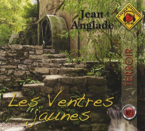 Jean Anglade - Les Ventres jaunes. 1 CD audio MP3
