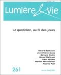 Jean-Etienne Long et Bernard Maitte - Lumière et Vie N° 261,  Janvier-mar : Le quotidien, au fil des jours.