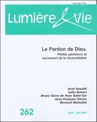 Jean Ansaldi et Lytta Basset - Lumière et Vie N° 262 Avril-juin 20 : Le pardon de Dieu - Péché, pénitence et sacrement de la réconciliation.