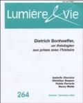 Isabelle Chareire et Christian Duquoc - Lumière et Vie N° 264, Octobre-Déce : Dietrich Bonhoeffer, un théologien aux prises avec l'histoire.
