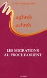 Pascal Lorot et Jean-François Daguzan - Maghreb-Machrek N° 199, Printemps 20 : Les migrations au Proche-Orient.