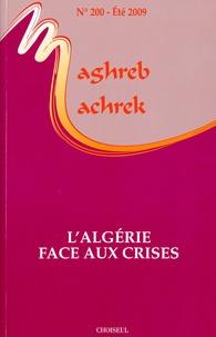 Jean-François Daguzan - Maghreb-Machrek N° 200, Eté 2009 : L'Algérie face aux crises.