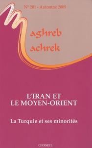 Michel Makinsky et Mohammad-Reza Djalili - Maghreb-Machrek N° 201, Automne 2009 : L'Iran et le Moyen-Orient.