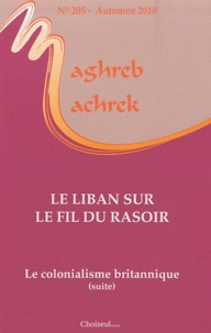 Jean-François Daguzan - Maghreb-Machrek N° 205, Automne 2010 : Le Liban sur le fil du rasoir - Le colonialisme britannique (suite).
