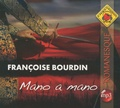 Françoise Bourdin - Mano a mano. 1 CD audio MP3