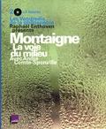 Raphaël Enthoven et André Comte-Sponville - Montaigne - La voie du milieu, 2 CD audio.