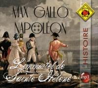 Max Gallo - Napoléon Tome 4 : L'immortel de Sainte-Hélène. 2 CD audio MP3