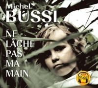 Michel Bussi - Ne lâche pas ma main. 1 CD audio MP3
