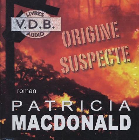 Patricia MacDonald - Origine suspecte. 10 CD audio