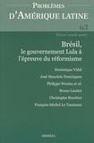 Dominique Vidal et José Maurício Domingues - Problèmes d'Amérique latine N° 63, Hiver 2006-20 : Brésil, le gouvernement Lula à l'épreuve du réformisme.