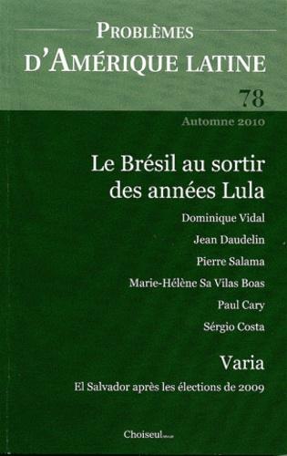 Dominique Vidal - Problèmes d'Amérique latine N° 78, Automne 2010 : Le Brésil au sortir des années Lula.