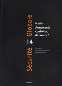 Jean-François Daguzan et Pascal Lorot - Sécurité Globale N° 14, hiver 2010 - : Armements : contrôler, désarmer ?.