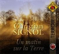 Christian Signol - Un matin sur la Terre. 1 CD audio MP3