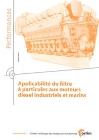 CETIM - Applicabilité du filtre à particules aux moteurs diesels industriels et marins.