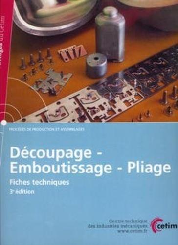 CETIM - Découpage-Emboutissage-Pliage - Fiches techniques. 1 Cédérom