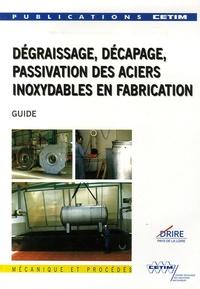 CETIM - Dégraissage, décapage, passivation des aciers inoxydables en fabrication - Mécanique et procédés.