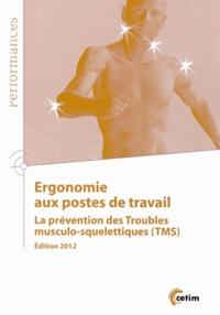 Ergonomie aux postes de travail- La prévention des Troubles musculo-squelettiques (TMS) -  CETIM |