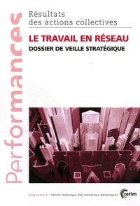 CETIM - Le travail en réseau - Dossier de veille stratégique.