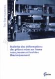 CETIM - Maîtrise des déformations des pièces mises en forme sous presses et traitées thermiquement.