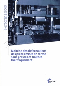 Maîtrise des déformations des pièces mises en forme sous presses et traitées thermiquement.pdf