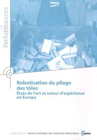 CETIM - Robotisation du pliage des tôles - Etats de l'art et retour d'expérience en Europe.