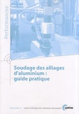 CETIM - Soudage des alliages d'aluminium : guide pratique.