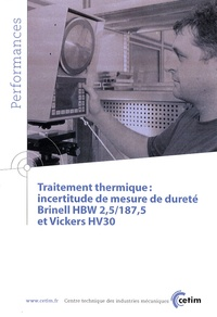 CETIM - Traitement thermique : incertitude de mesure de dureté Brinell HBW 2,5/187,5 et Vickers HV30.