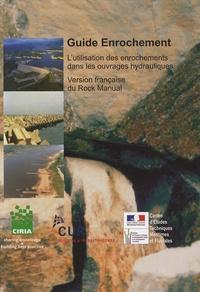CETMEF - Guide Enrochement - L'utilisation des enrochements dans les ouvrages hydrauliques. 1 Cédérom