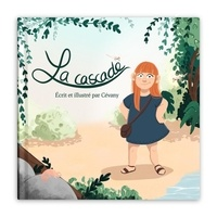 Cévany - La cascade - Un livre pour sensibiliser les enfants à l'écologie.
