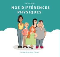 Cévany - Le livre de nos différences physiques.