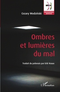 Cezary Wodzinski - Ombres et lumières du mal.