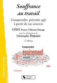 CFDT France Télécom-Orange - Souffrance au travail - Comprendre, prévenir, agir à partir de cas concrets.