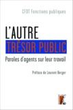 CFDT et Laurent Berger - L'autre trésor public - Paroles d'agents sur leur travail.