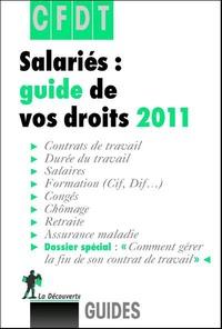 CFDT - Salariés : guide de vos droits 2011.