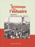 CFDT - Un printemps sur l'estuaire - Saint-Nazaire, la CFDT au coeur des luttes 1945-1975.