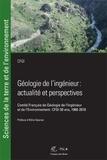 CFGI - Géologie de l'ingénieur : actualité et perspective - Comité Français de Géologie de l'Ingénieur et de l'Environnement : CFGI 20 ans, 1968-2018.