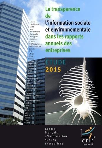 CFIE-Conseil - La transparence de l'information sociale et environnementale dans les rapports annuels des entreprises - Etude 2015.
