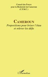 CFMC - Cameroun - Propositions pour briser l'étau et relever les défis.