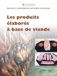 CFPPA - Les produits élaborés à base de viande - Abattage et transformation des viandes de boucherie.