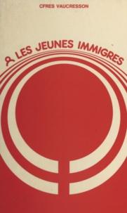 CFRES Vaucresson et Laurence Cirba - Les jeunes immigrés.