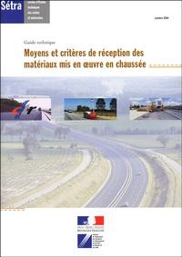 CFTR - Moyens et critères de réception des matériaux mis en oeuvre en chaussée.