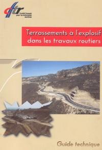 CFTR - Terrassements à l'explosif dans les travaux routiers.